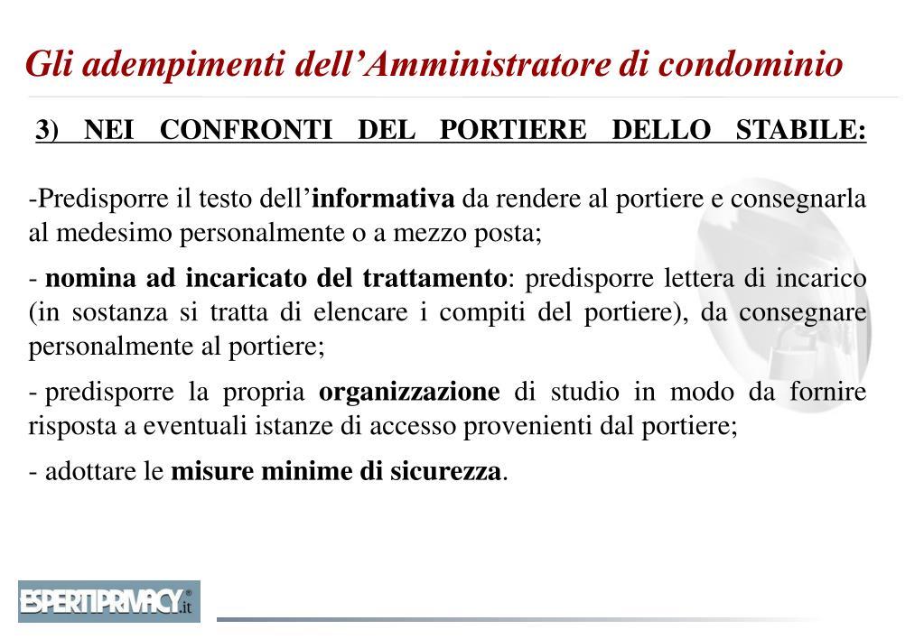 3) NEI CONFRONTI DEL PORTIERE DELLO STABILE: