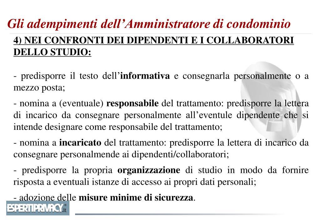 4) NEI CONFRONTI DEI DIPENDENTI E I COLLABORATORI DELLO STUDIO: