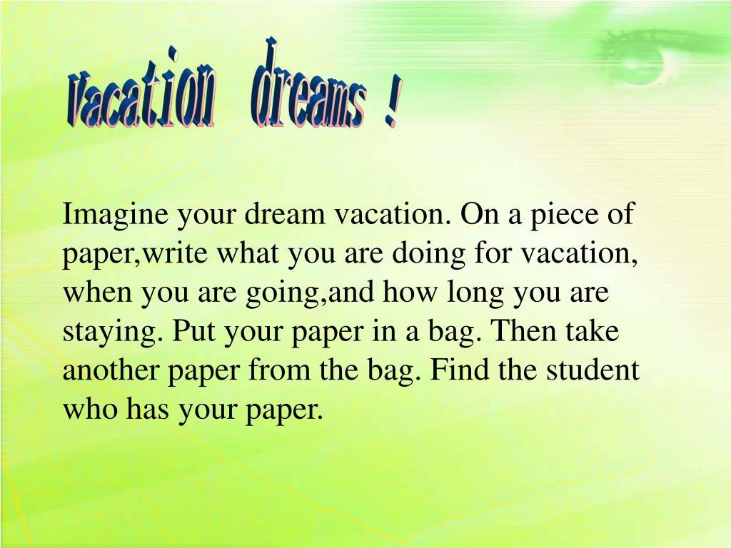 Vacation  dreams !