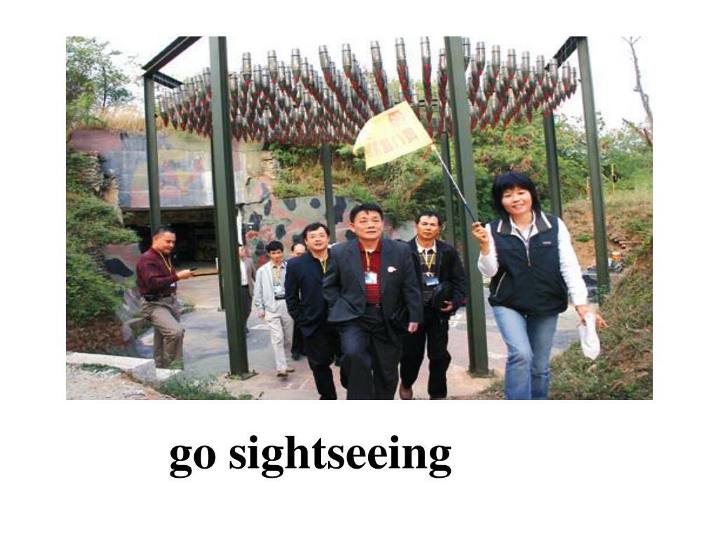 go sightseeing