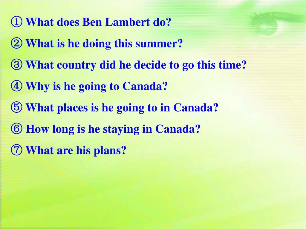 ① What does Ben Lambert do?