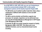 communication with quality inspection engines