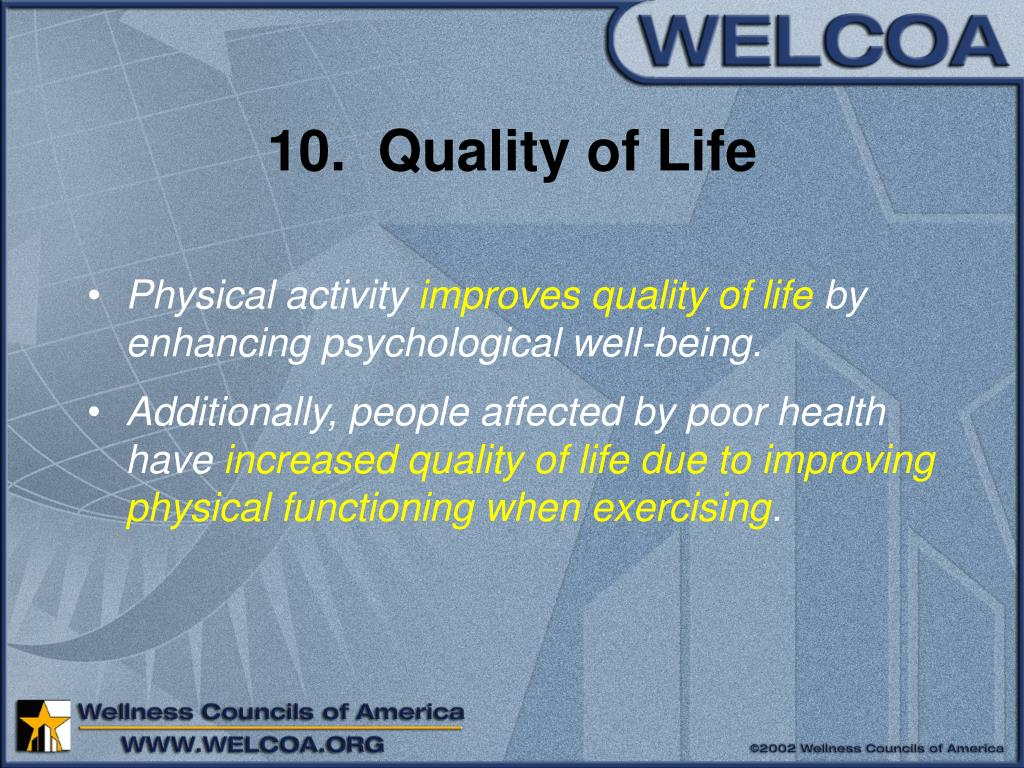 10.  Quality of Life