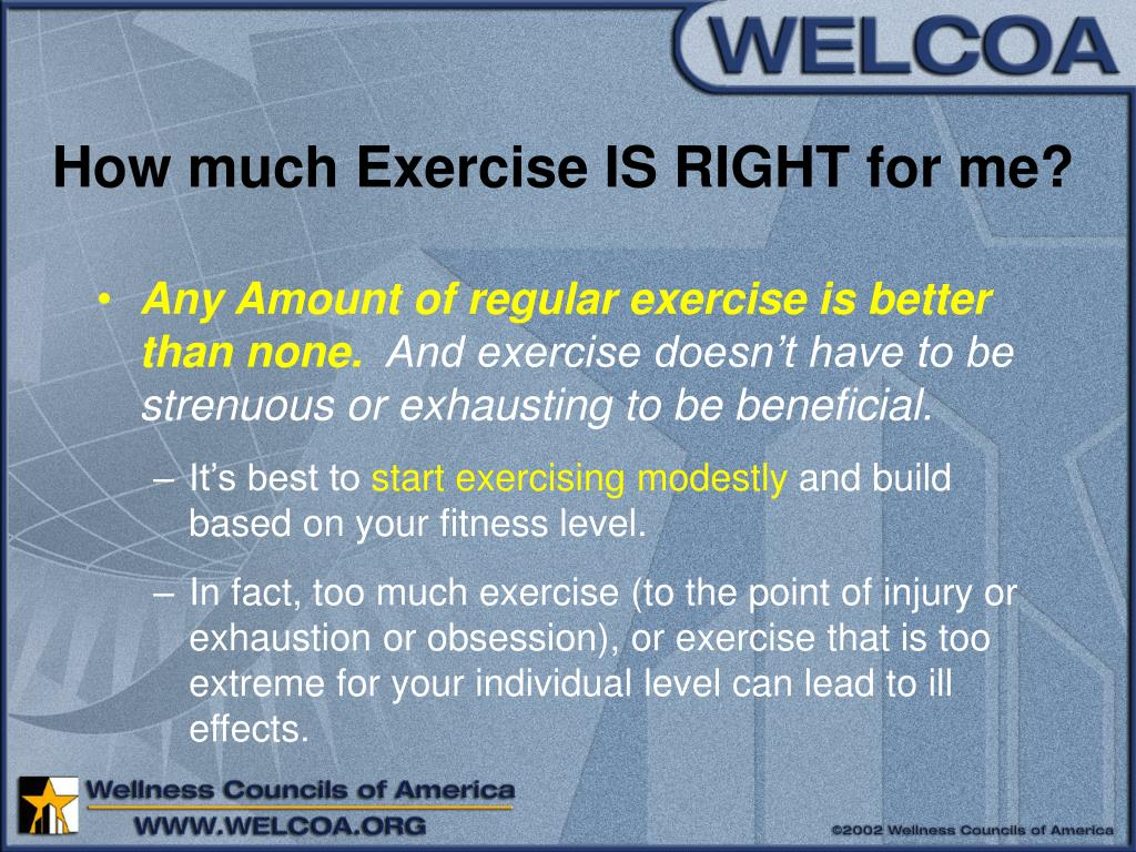 How much Exercise IS RIGHT for me?