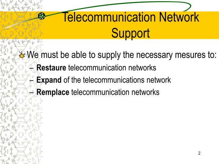 Telecommunication network support2
