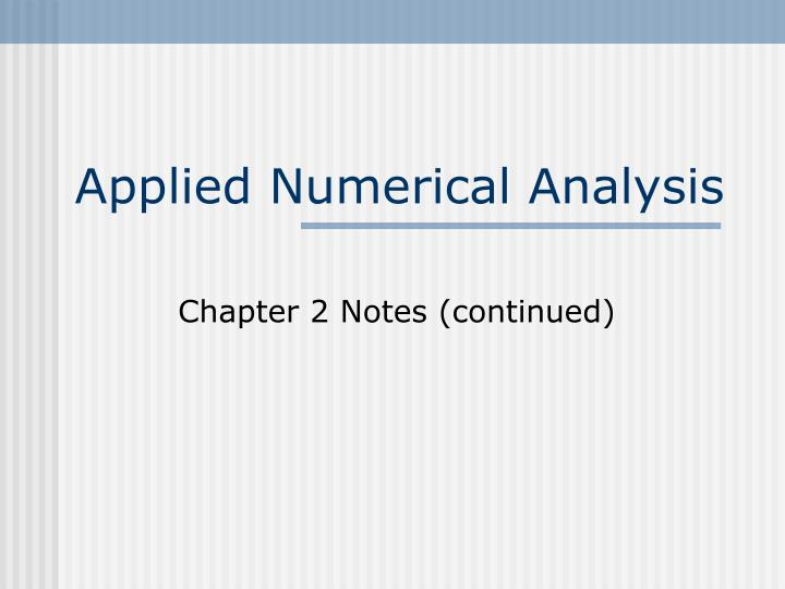 Applied numerical analysis l.jpg