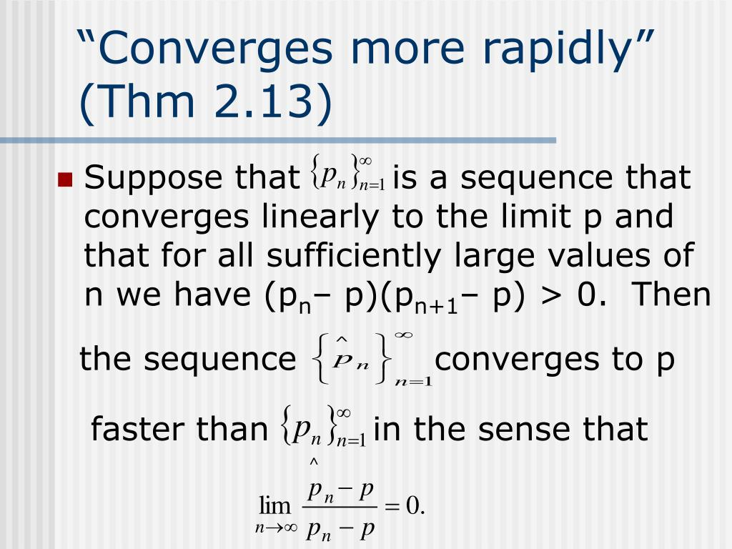 """Converges more rapidly"" (Thm 2.13)"