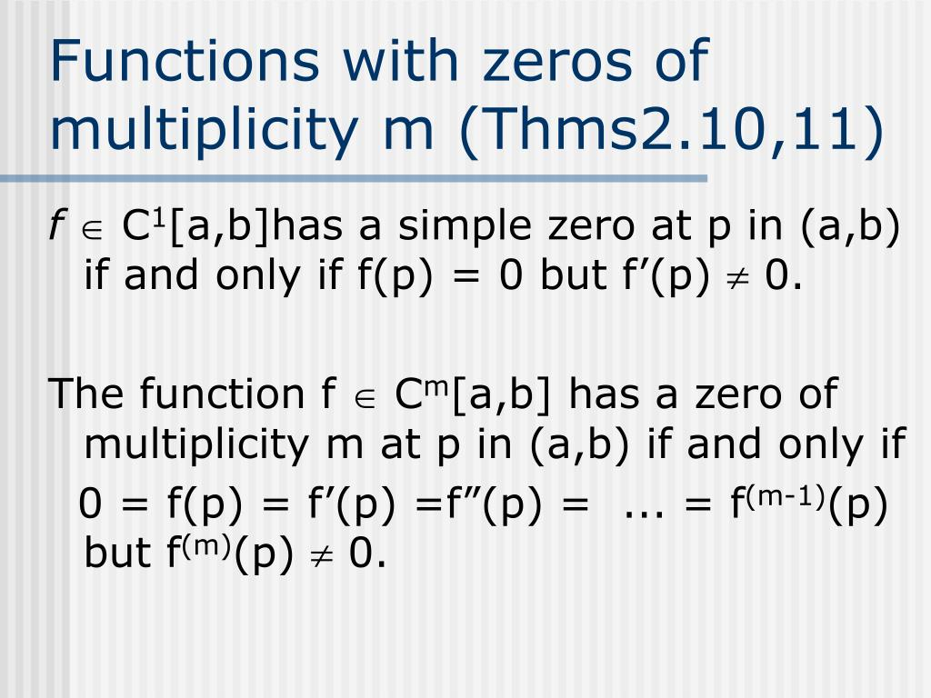 Functions with zeros of multiplicity m (Thms2.10,11)