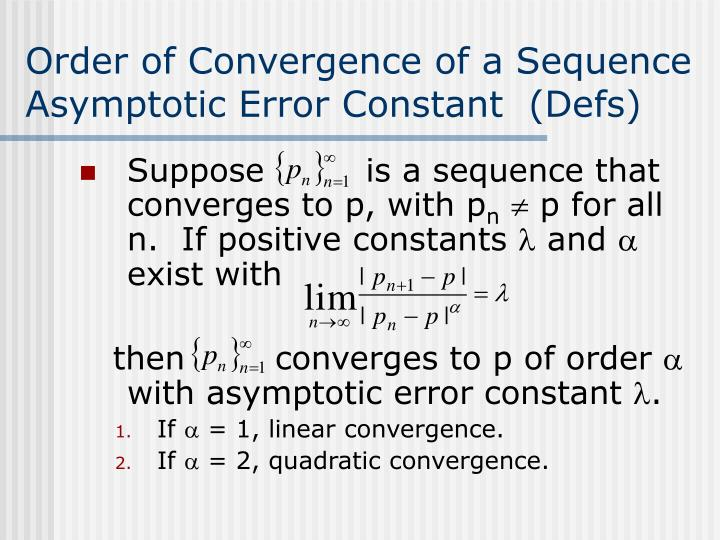 Order of convergence of a sequence asymptotic error constant defs
