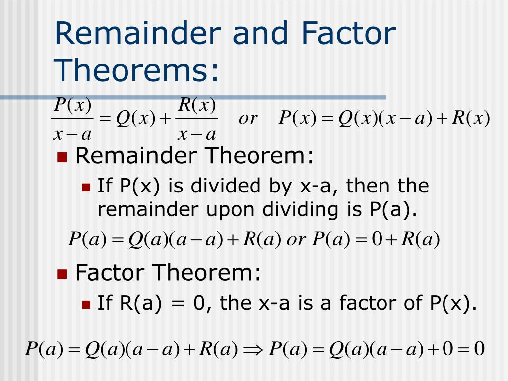 Remainder and Factor Theorems: