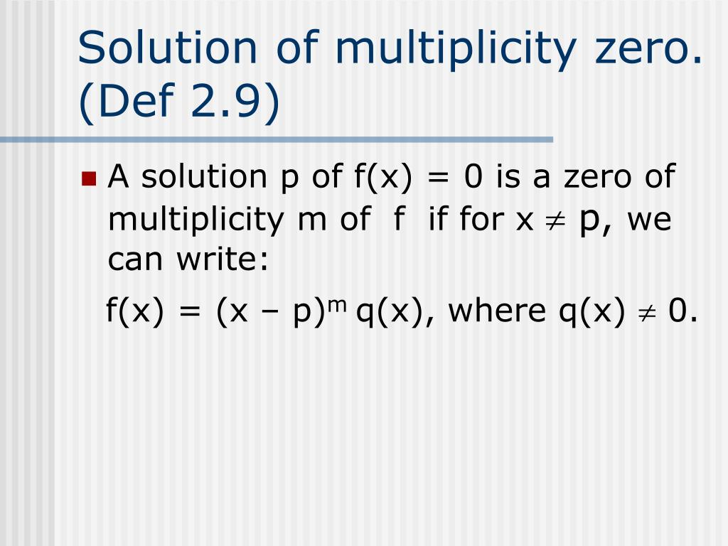 Solution of multiplicity zero. (Def 2.9)