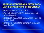 jaminan kebebasan berbicara dan berpendapat di indonesia