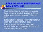 pers di masa pergerakan dan revolusi