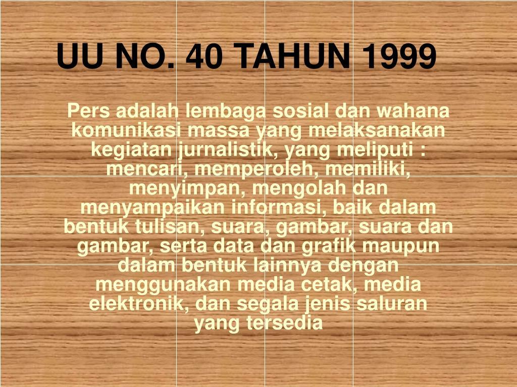 UU NO. 40 TAHUN 1999