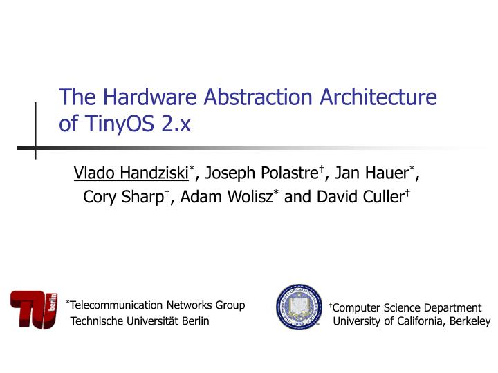 The hardware abstraction architecture of tinyos 2 x