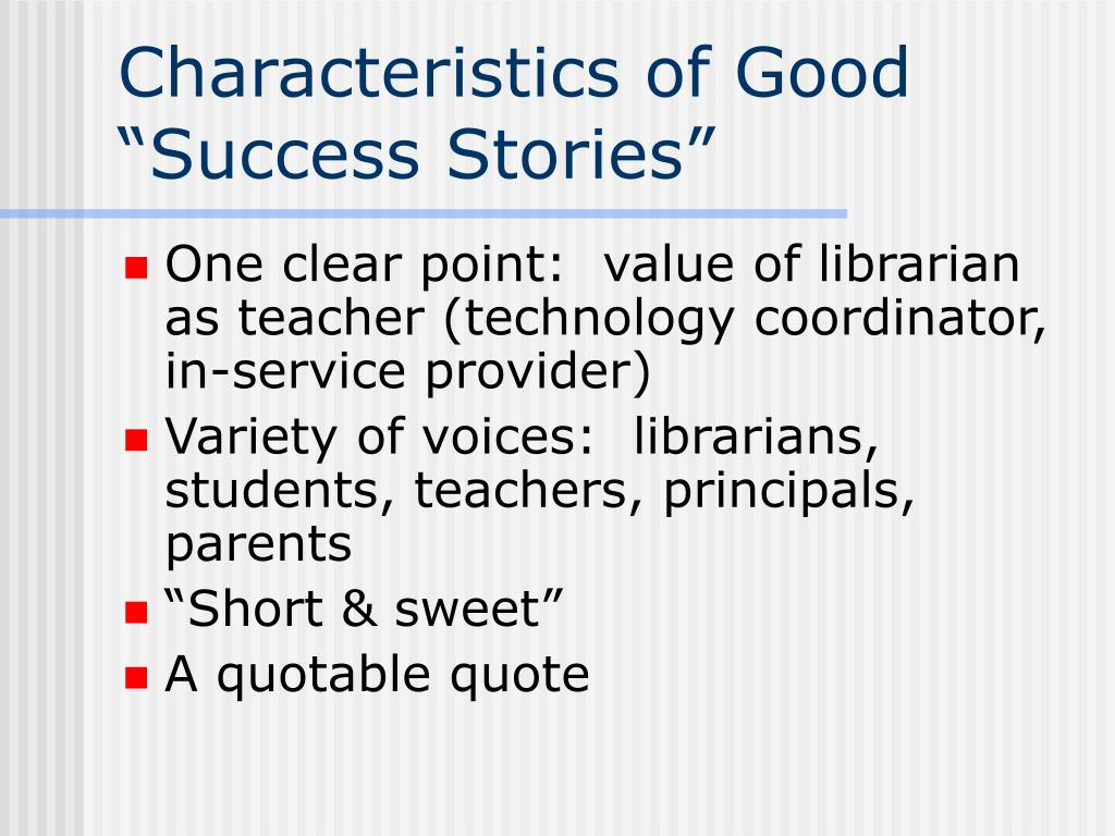 "Characteristics of Good ""Success Stories"""