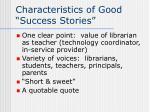 characteristics of good success stories