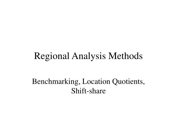 Regional analysis methods l.jpg