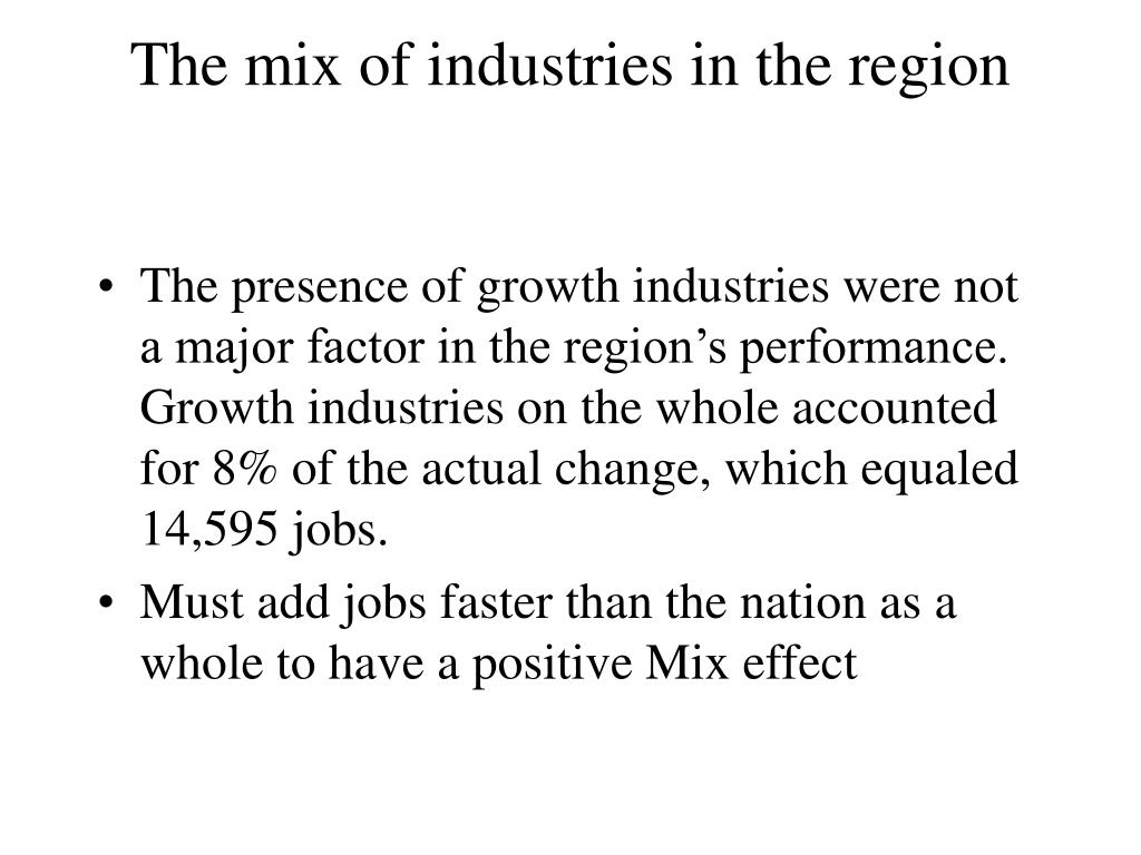 The mix of industries in the region