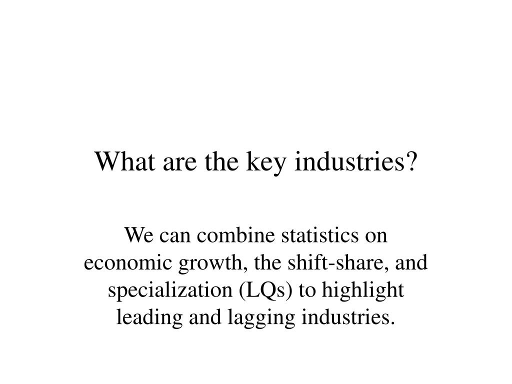 What are the key industries?