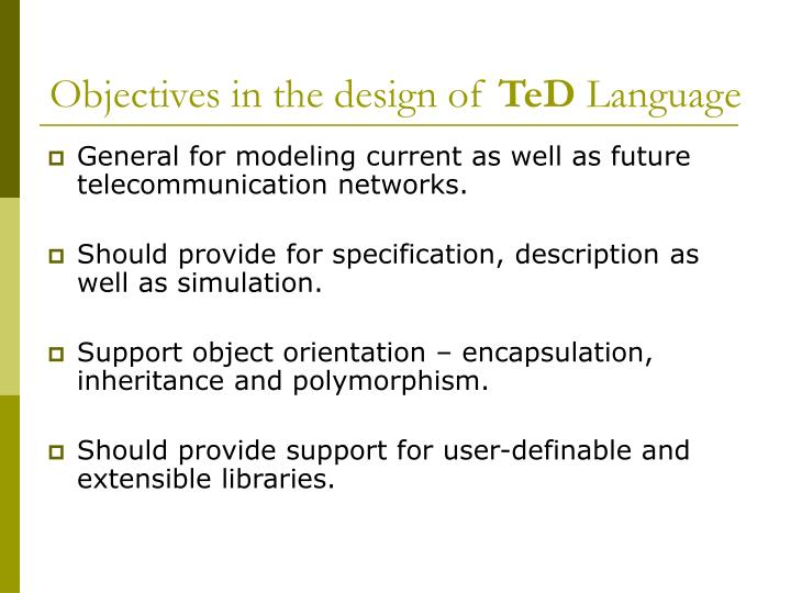 Objectives in the design of ted language