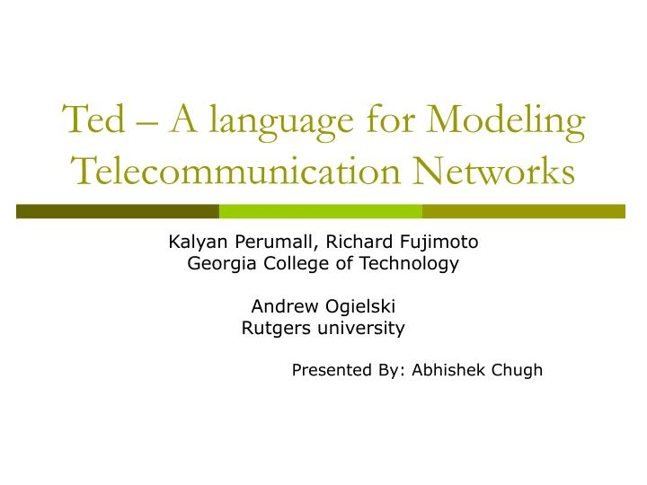 Ted a language for modeling telecommunication networks