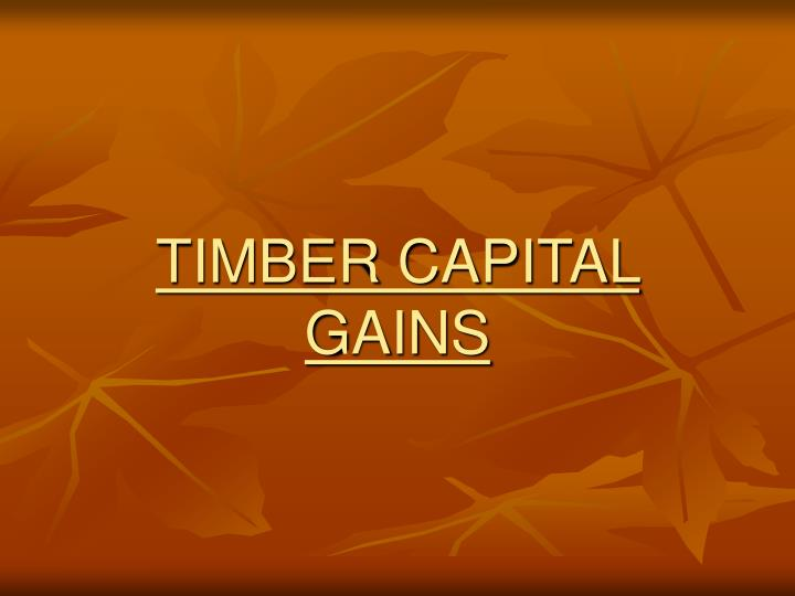 Timber capital gains l.jpg