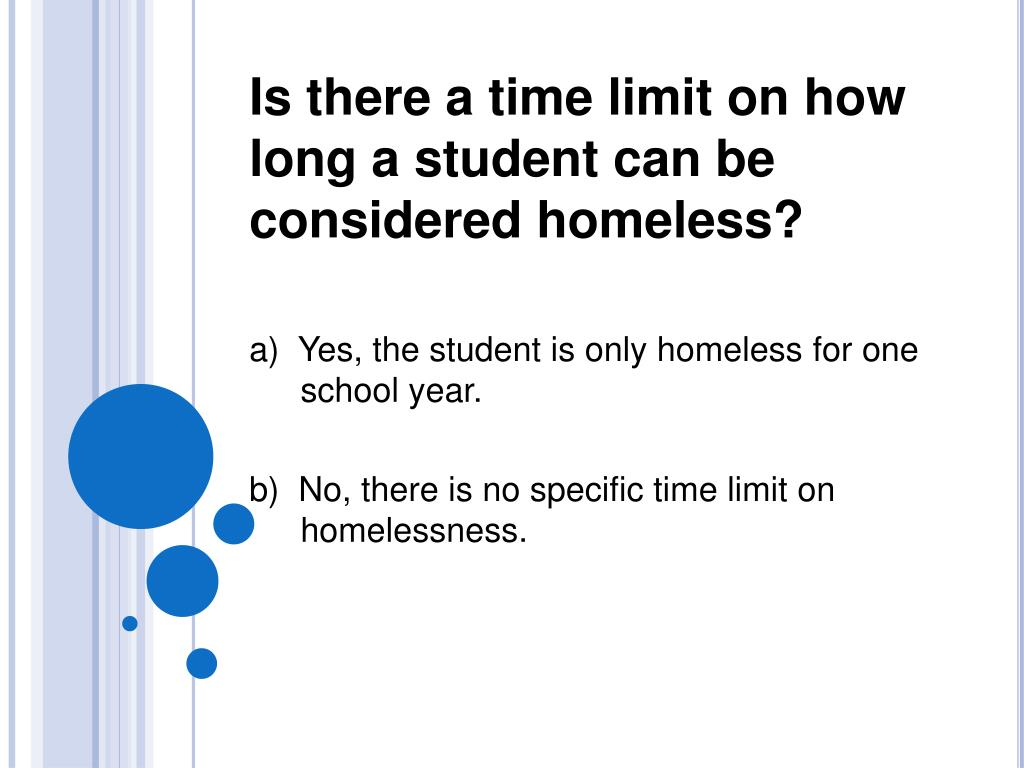 Is there a time limit on how long a student can be considered homeless?