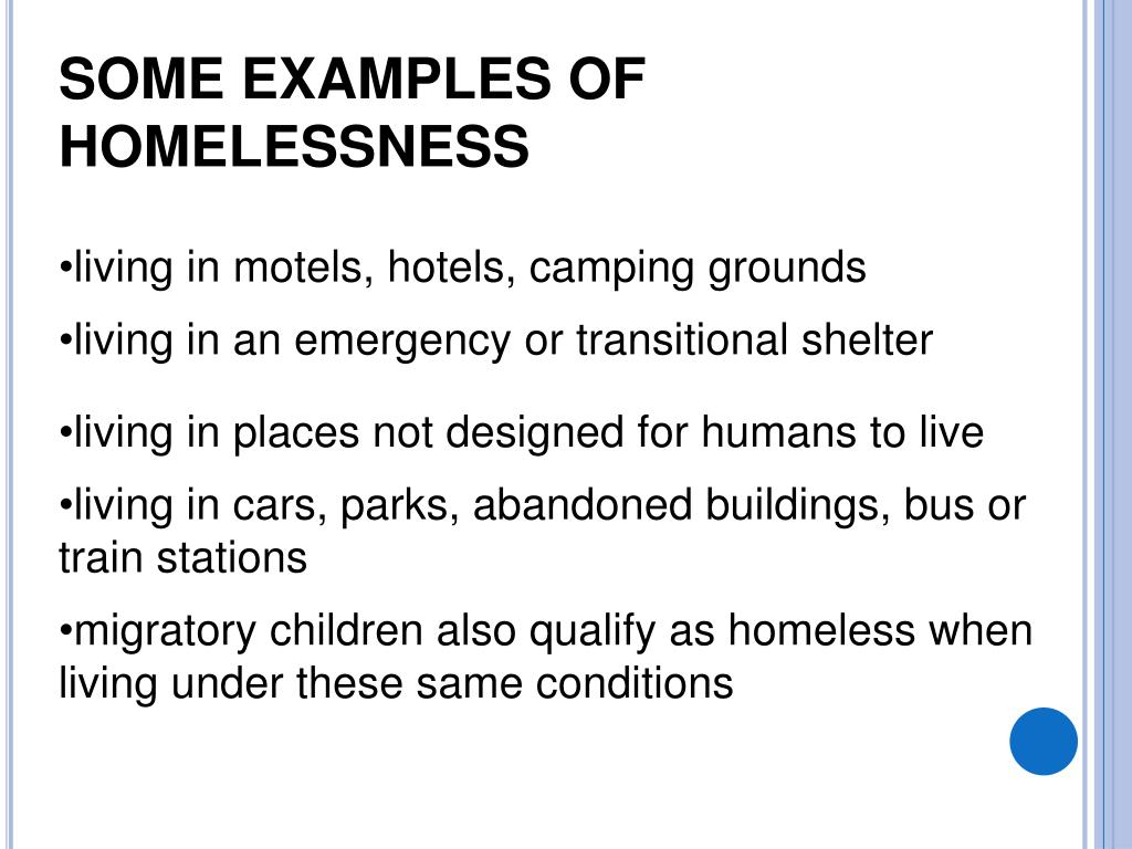 SOME Examples of homelessness