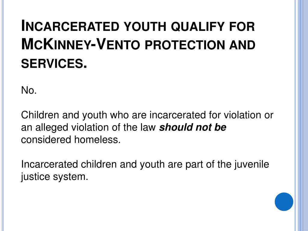 Incarcerated youth qualify for McKinney-Vento protection and services.