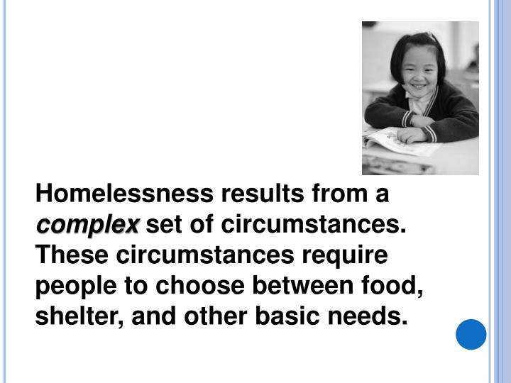 Homelessness results from a