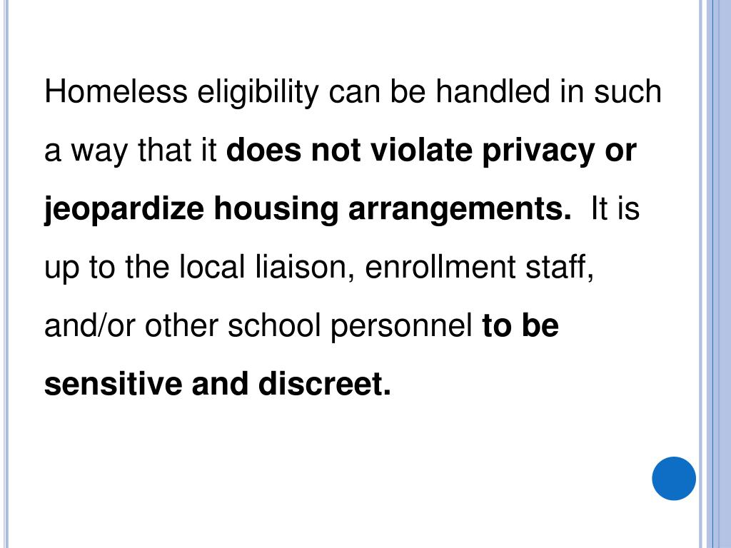 Homeless eligibility can be handled in such a way that it