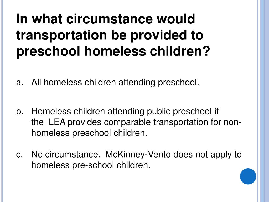In what circumstance would transportation be provided to preschool homeless children?