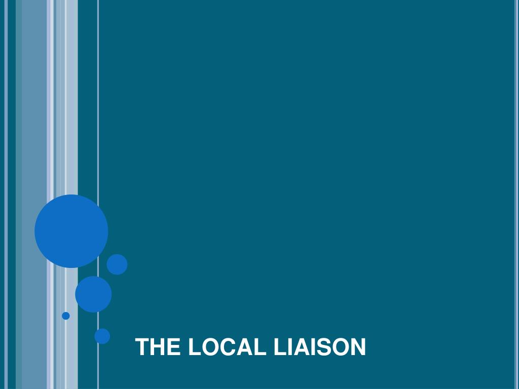 THE LOCAL LIAISON
