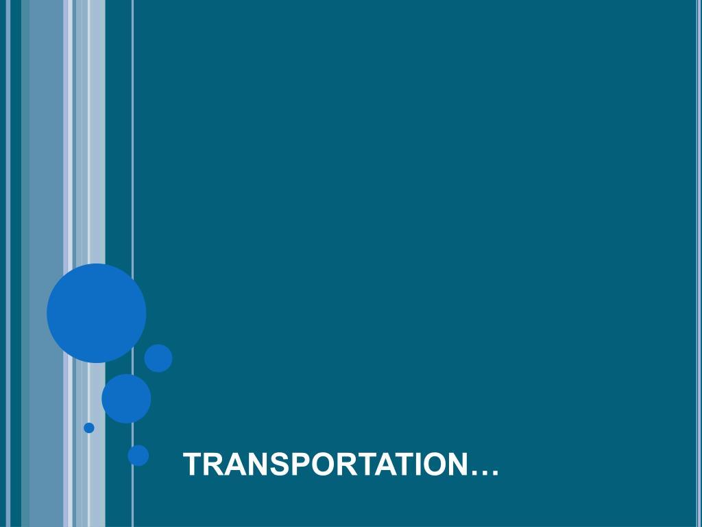 TRANSPORTATION…