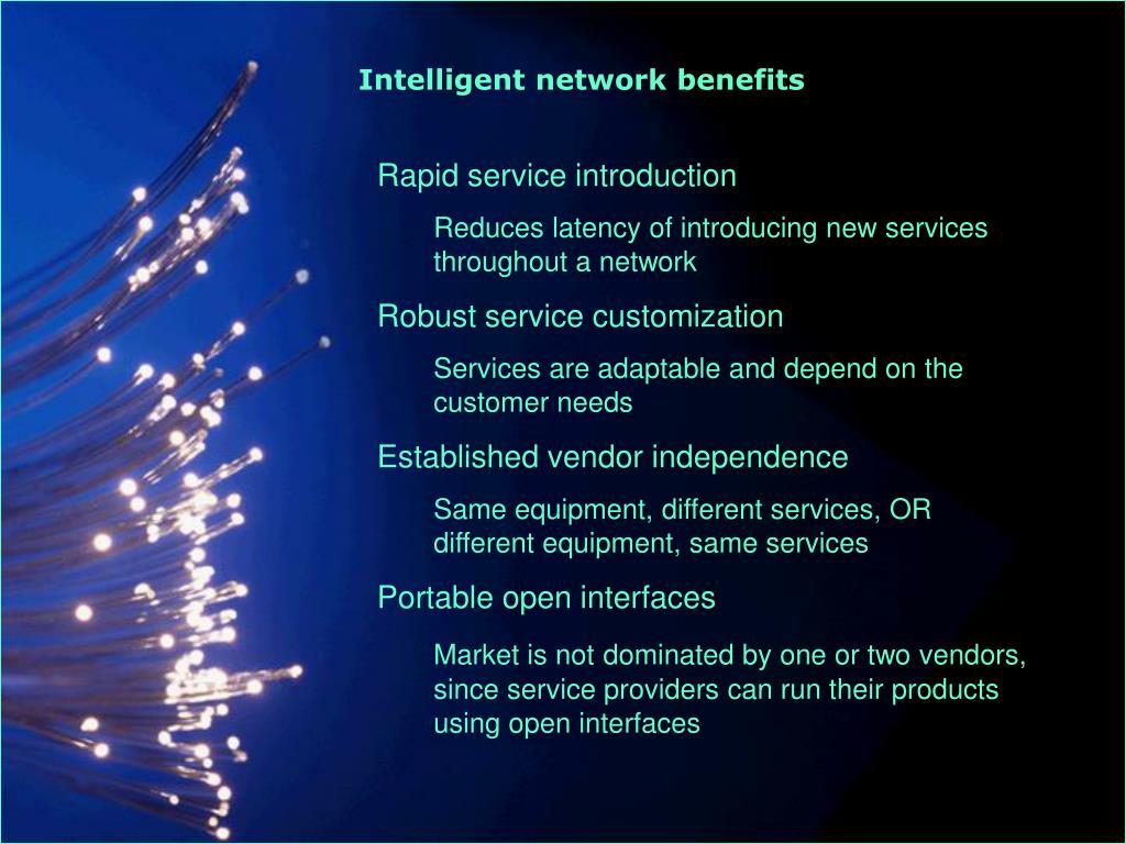 Intelligent network benefits