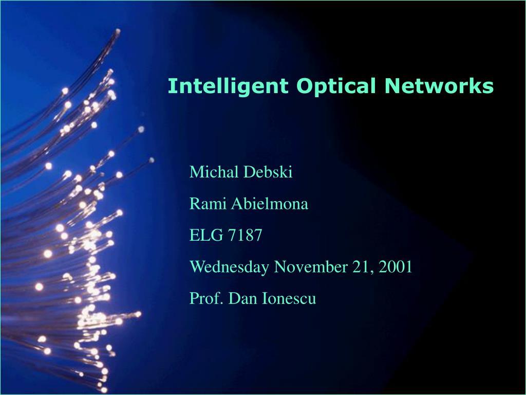 Intelligent Optical Networks