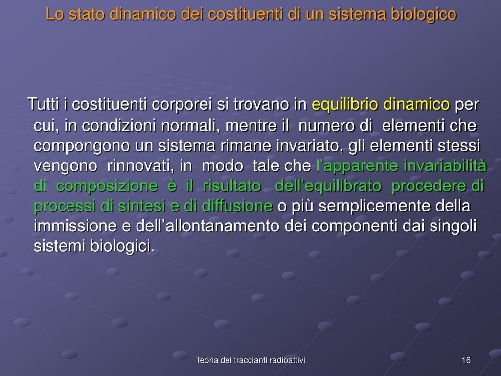 Lo stato dinamico dei costituenti di un sistema biologico