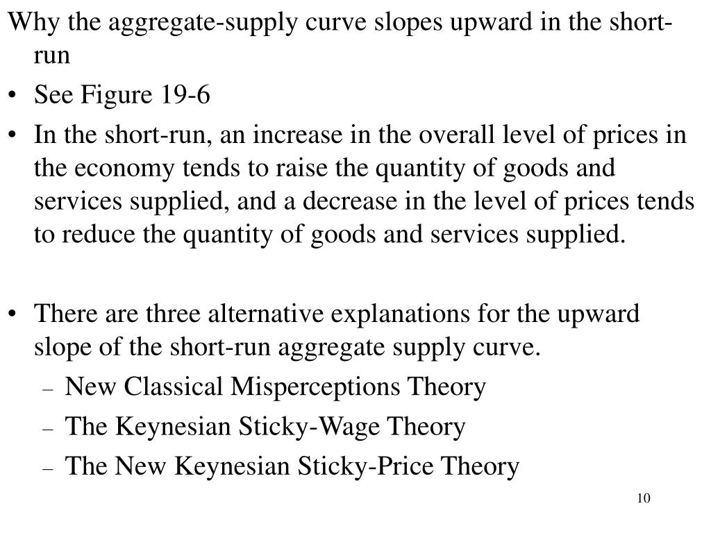 Why the aggregate-supply curve slopes upward in the short-run