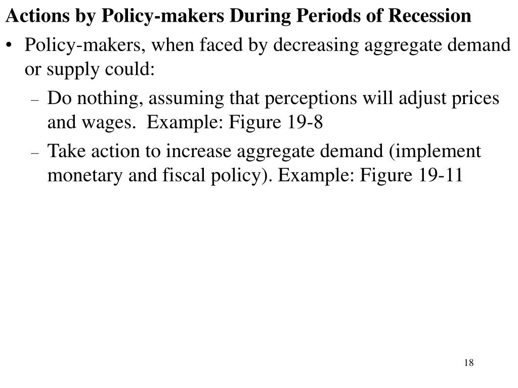 Actions by Policy-makers During Periods of Recession