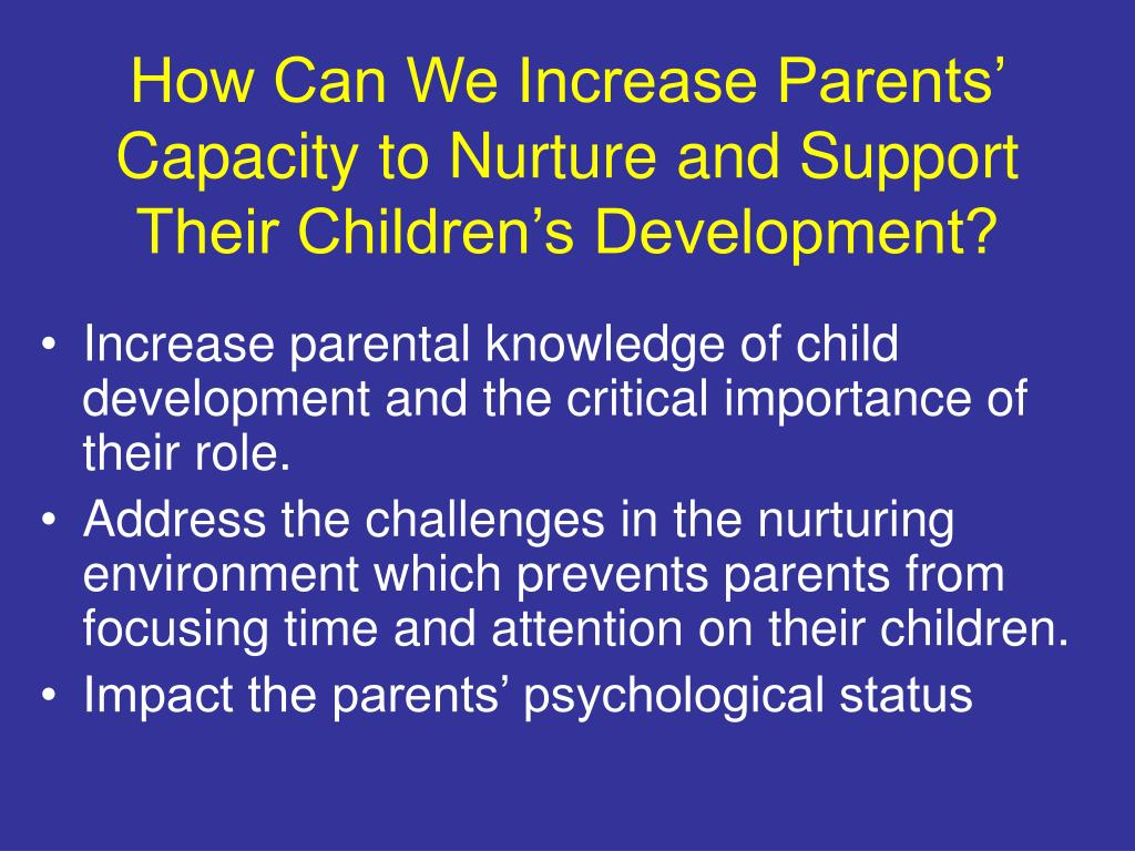 How Can We Increase Parents' Capacity to Nurture and Support Their Children's Development?