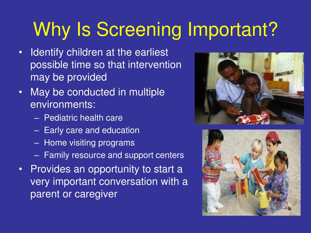 Why Is Screening Important?