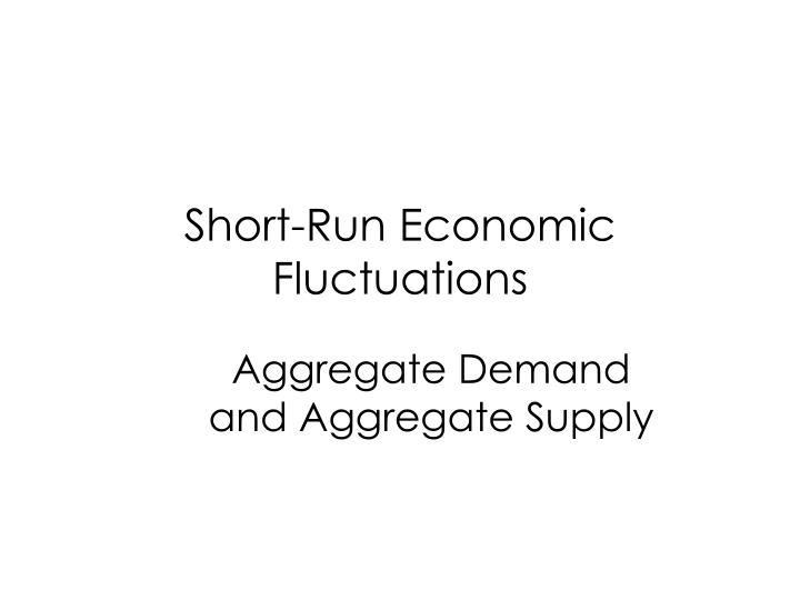 Short run economic fluctuations