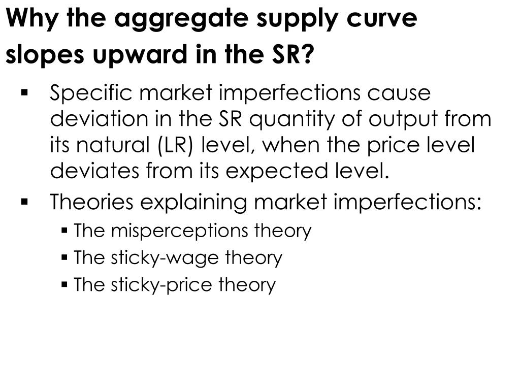 Why the aggregate supply curve slopes upward in the SR?