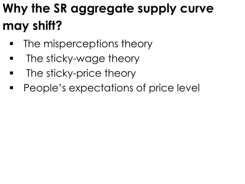 Why the SR aggregate supply curve may shift?