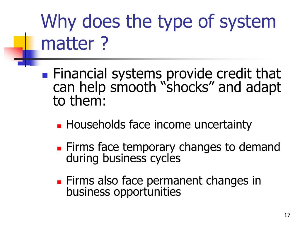 Why does the type of system matter ?