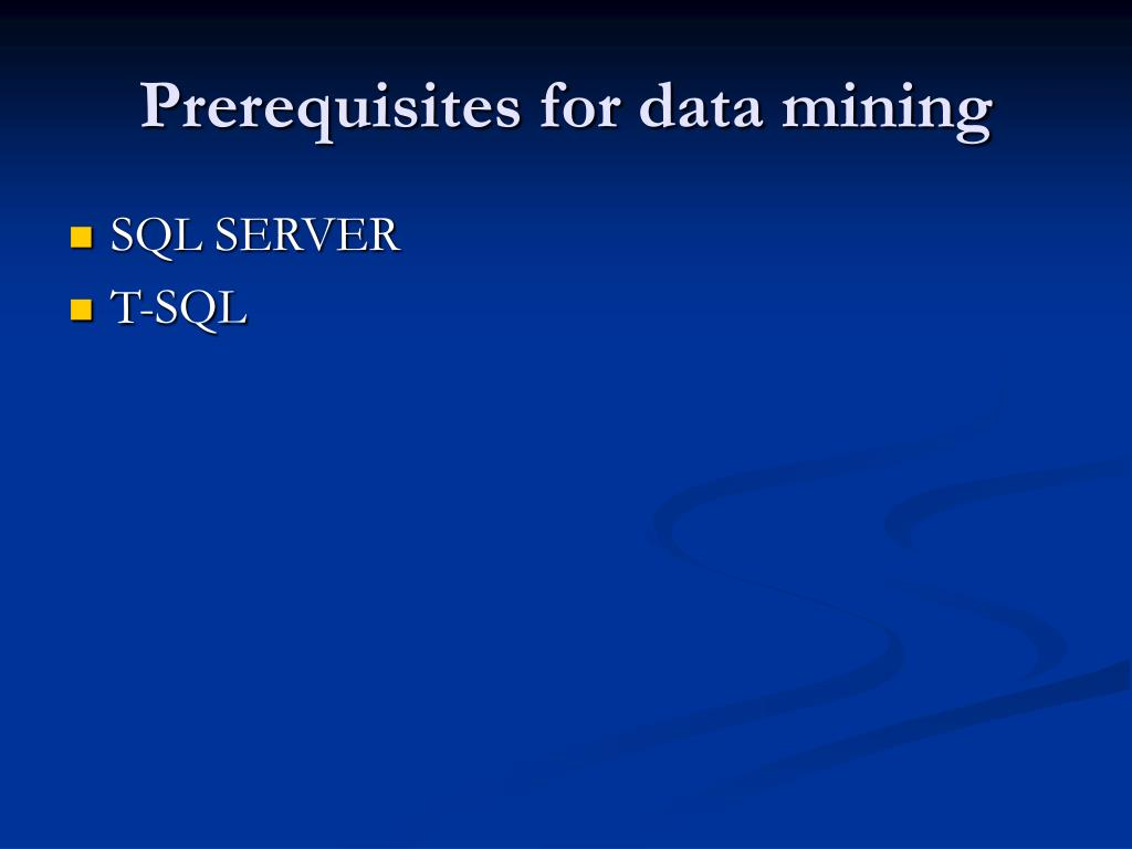 Prerequisites for data mining