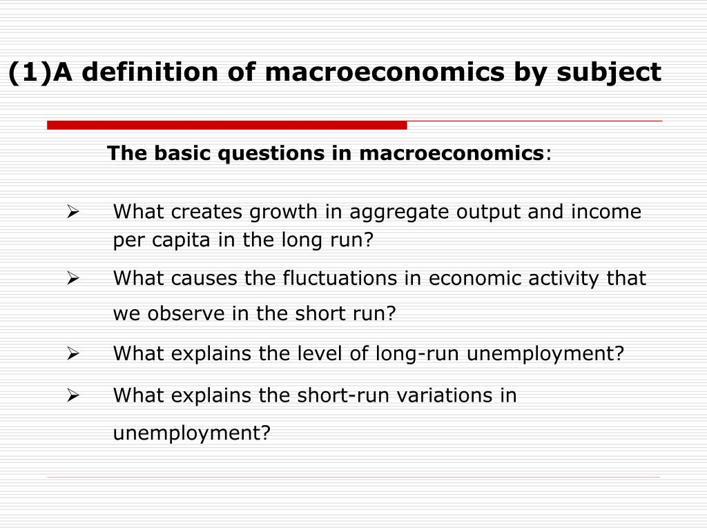 (1)A definition of macroeconomics by subject