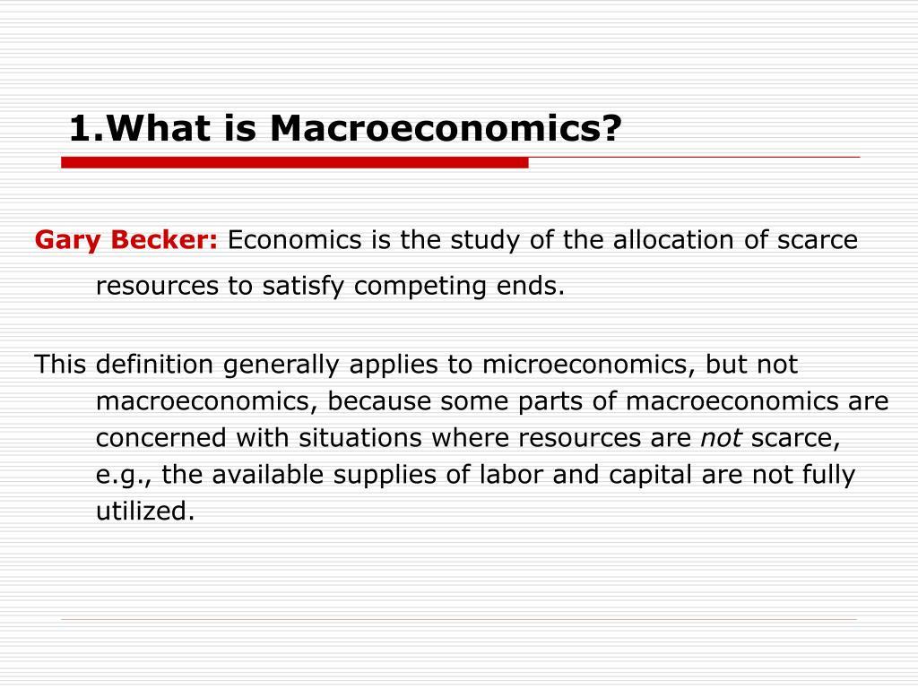 1.What is Macroeconomics?