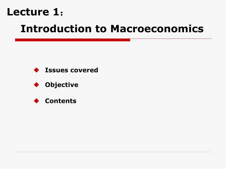 Lecture 1 introduction to macroeconomics